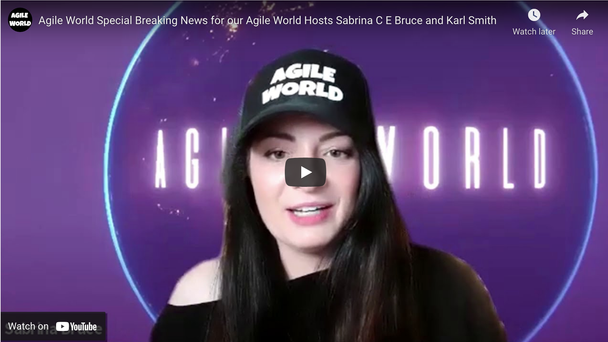 Agile World Special Breaking News for our Agile World Hosts Sabrina C E Bruce and Karl Smith